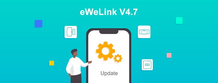 eWeLink Monthly newsletter - November 2020: eWeLink 4.7