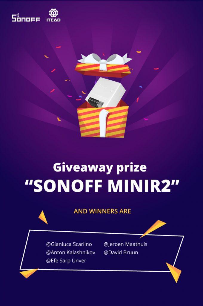 Sonoff & eWeLink community website giveaway: Sonoff MINIR2 - Winners list